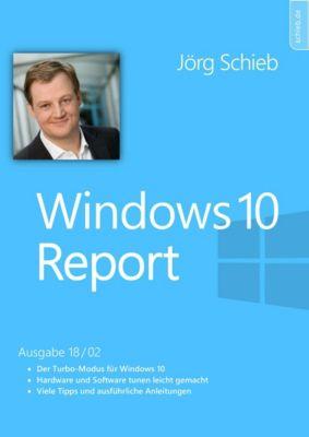 Windows 10 Report: Windows 10: Den Turbo-Modus aktivieren - so wird alles schneller, Jörg Schieb
