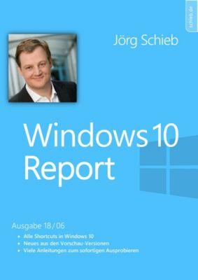 Windows 10 Report: Windows 10: Die bestem Shortcuts, Jörg Schieb