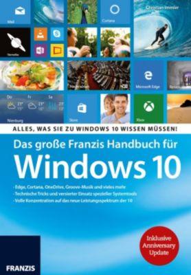 Windows: Das grosse Franzis Handbuch für Windows 10, Christian Immler
