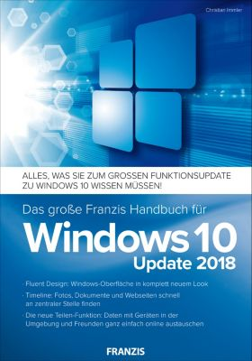 Windows: Das grosse Franzis Handbuch für Windows 10 Update 2018, Christian Immler