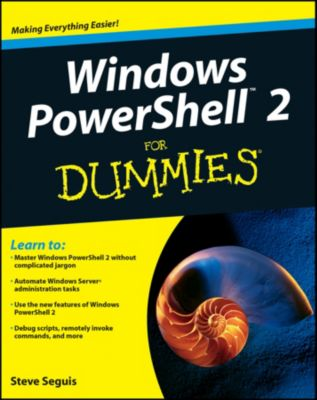 Windows PowerShell 2 For Dummies, Steve Seguis