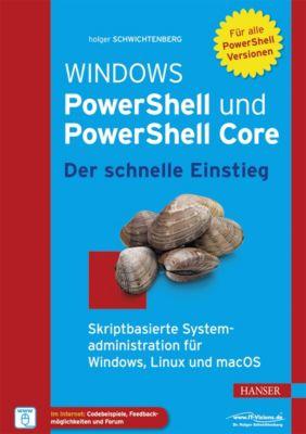 Windows PowerShell und PowerShell Core - Der schnelle Einstieg, Holger Schwichtenberg
