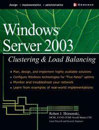 Windows Server 2003 Clustering & Load Balancing, Robert Shimonski