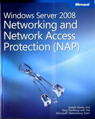Windows Server 2008 Networking and Network Access Protection (NAP), w. CD-ROM, Joseph Davies, Anthony Northrup