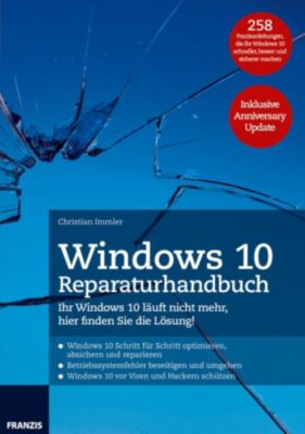 Windows: Windows 10 Reparaturhandbuch, Christian Immler