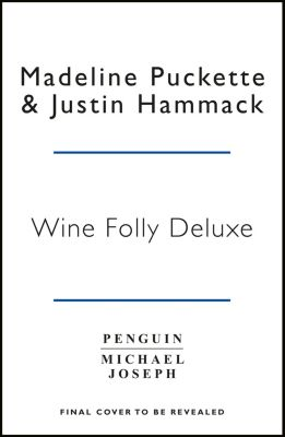 Wine Folly: Magnum Edition, Madeline Puckette, Justin Hammack