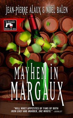 Winemaker Detective: Mayhem in Margaux, Jean-Pierre Alaux, Noël Balen