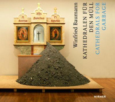 Winfried Baumann, Kathedralen für den Müll; Cathedrals for Garbage