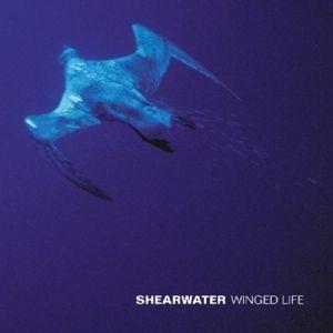 Winged Life (Vinyl), Shearwater