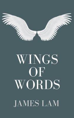 Wings of Words, James Lam