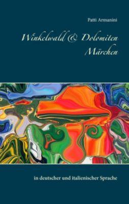 Winkelwald & Dolomiten Märchen, Patti Armanini
