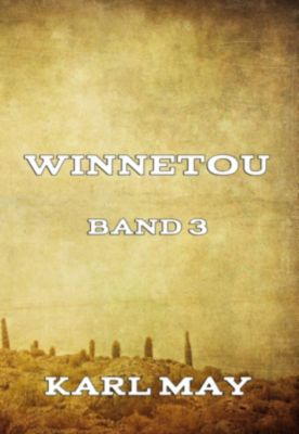 Winnetou Band 3, Karl May