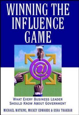 Winning the Influence Game, Michael Watkins, Mickey Edwards, Usha Thakrar