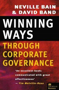 Winning Ways through Corporate Governance, Neville Bain, David Band