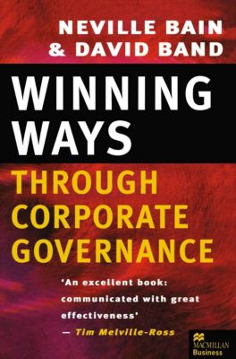 Winning Ways through Corporate Governance, Neville Bain, David Band