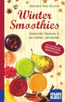 Winter-Smoothies. Kompakt-Ratgeber - Dr. Barbara Rias-Bucher pdf epub