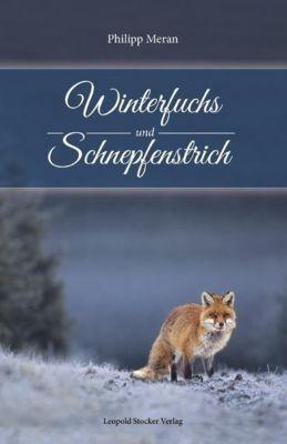 Winterfuchs und Schnepfenstrich, Philipp Meran