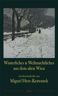 Winterliches & Weihnachtliches aus dem alten Wien - Miguel Herz-Kestranek  