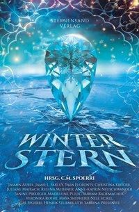 Winterstern (Anthologie), Maya Shepherd, Juliane Maibach, Jasmin Aurel, Tara Florents, Christina Krüger, Jamie L. Farley, Regina Meißner
