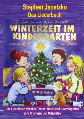 Winterzeit im Kindergarten - 10 wunderschöne neue Winter- und Weihnachtslieder, Stephen Janetzko