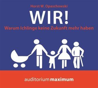 Wir!, 2 Audio-CDs, Horst W. Opaschowski