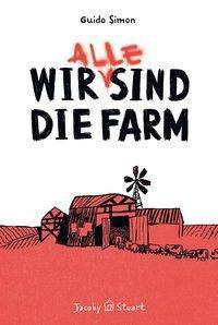 Wir (alle) sind die Farm - Guido Simon  