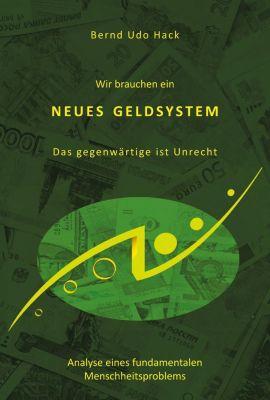 Wir brauchen ein neues Geldsystem, Bernd Udo Hack