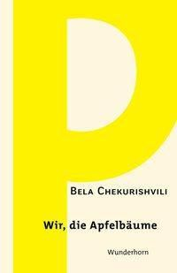 Wir, die Apfelbäume - Bela Chekurishvili |