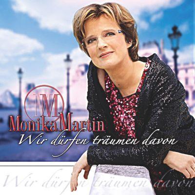 Wir dürfen Träumen davon, Monika Martin