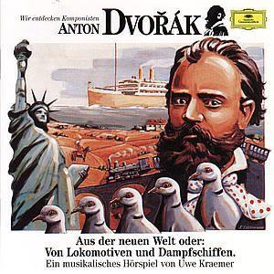Wir entdecken Komponisten - Antonin Dvorak, Uwe Kraemer