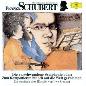 Wir entdecken Komponisten - Franz Schubert, Uwe Kraemer