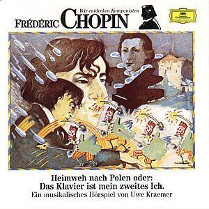 Wir entdecken Komponisten - Frederic Chopin, Uwe Kraemer