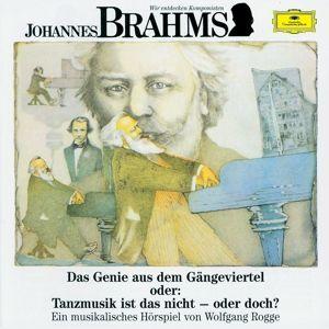 Wir entdecken Komponisten - Johannes Brahms, Rogge, Quadflieg, Arrau, Kempff, Abbado, Fricsay