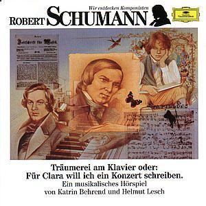 Wir entdecken Komponisten - Robert Schumann, Katrin Behrend, Helmut Lesch
