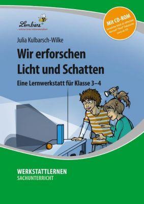 Wir erforschen Licht und Schatten, m. CD-ROM, Julia Kulbarsch-Wilke