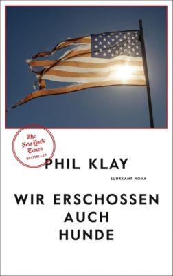 Wir erschossen auch Hunde, Phil Klay