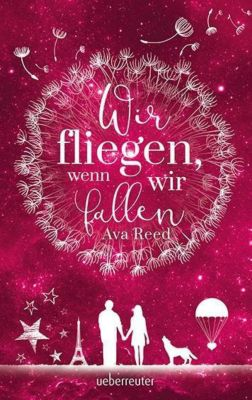 Wir fliegen, wenn wir fallen, Ava Reed