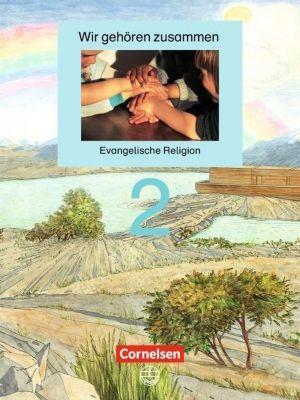 Wir gehören zusammen - Evangelische Religion: Bd.2 2. Schuljahr, Schülerbuch