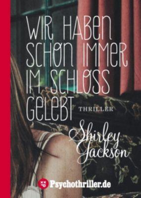Wir haben schon immer im Schloss gelebt, Shirley Jackson
