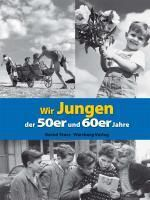 Wir Jungen der 50er und 60er Jahre, Bernd Storz