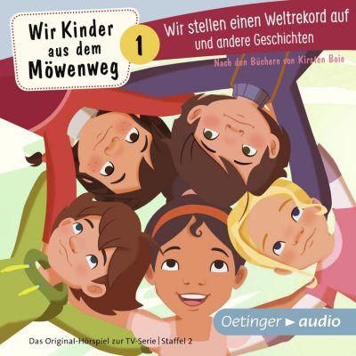 Wir Kinder aus dem Möwenweg: Wir Kinder aus dem Möwenweg - Wir stellen einen Weltrekord auf und andere Geschichten, Kirsten Boie