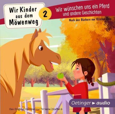 Wir Kinder aus dem Möwenweg - Wir wünschen uns ein Pferd und andere Geschichten, 1 Audio-CD, Kirsten Boie