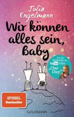 Wir können alles sein, Baby, Julia Engelmann