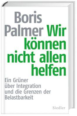 Wir können nicht allen helfen, Boris Palmer