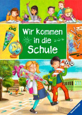 Wir kommen in die Schule, Birgit Gottschalk, Rosemarie Künzler-Behncke, Ingrid Uebe, Manfred Mai