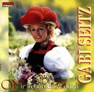 Wir lieben das Leben, Gabi Seitz