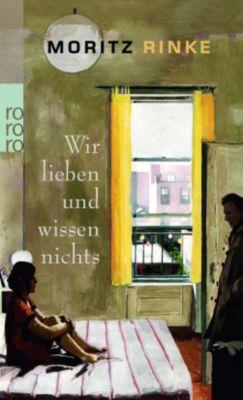 Wir lieben und wissen nichts - Moritz Rinke |