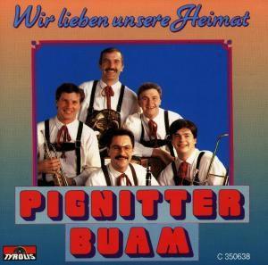 Wir lieben unsere Heimat, Pignitter Buam