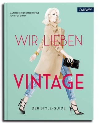 Wir lieben Vintage, Marianne von Waldenfels, Jennifer Dixon