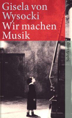 Wir machen Musik - Gisela von Wysocki |